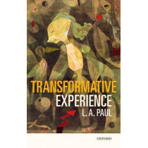 Transformative Experience by L. A. Paul, 9780198777311
