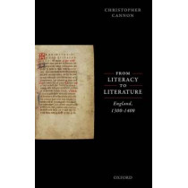 From Literacy to Literature:  England, 1300-1400 by Christopher Cannon, 9780198779438
