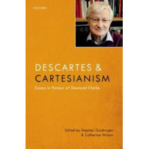 Descartes and Cartesianism: Essays in Honour of Desmond Clarke by Stephen Gaukroger, 9780198779643