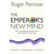 The Emperor's New Mind: Concerning Computers, Minds, and the Laws of Physics by Roger Penrose, 9780198784920