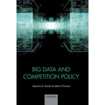 Big Data and Competition Policy by Maurice Stucke, 9780198788140