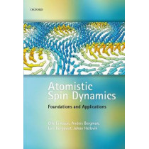 Atomistic Spin Dynamics: Foundations and Applications by Olle Eriksson, 9780198788669