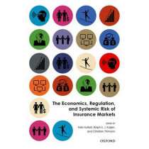 The Economics, Regulation, and Systemic Risk of Insurance Markets by Felix Hufeld, 9780198788812