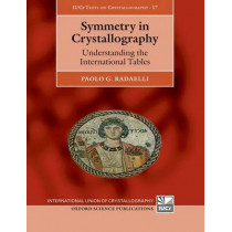 Symmetry in Crystallography: Understanding the International Tables by Paolo Radaelli, 9780198789215