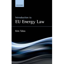 Introduction to EU Energy Law by Kim Talus, 9780198791829