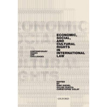 Economic, Social, and Cultural Rights in International Law: Contemporary Issues and Challenges by Eibe Riedel, 9780198794745