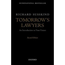 Tomorrow's Lawyers: An Introduction to Your Future by Richard E. Susskind, 9780198796633