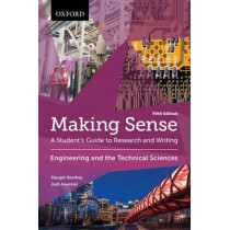 Making Sense in Engineering and the Technical Sciences: A Student's Guide to Research and Writing by Margot Northey, 9780199010257