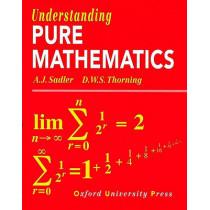 Understanding Pure Mathematics by A. J. Sadler, 9780199142439
