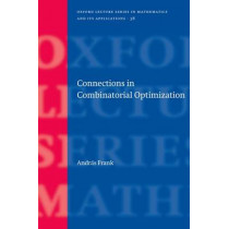 Connections in Combinatorial Optimization by Andras Frank, 9780199205271
