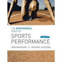 The Biochemical Basis of Sports Performance by Ronald J. Maughan, 9780199208289