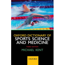 Oxford Dictionary of Sports Science and Medicine by Michael Kent, 9780199210893