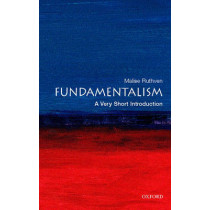 Fundamentalism: A Very Short Introduction by Malise Ruthven, 9780199212705