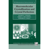 Macromolecular Crystallization and Crystal Perfection by Naomi E. Chayen, 9780199213252