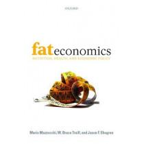 Fat Economics: Nutrition, Health, and Economic Policy by Mario Mazzocchi, 9780199213863