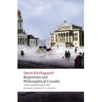 Repetition and Philosophical Crumbs by Soren Kierkegaard, 9780199214198