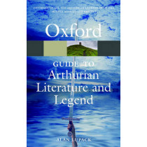 The Oxford Guide to Arthurian Literature and Legend by Alan Lupack, 9780199215096