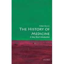 The History of Medicine: A Very Short Introduction by William F. Bynum, 9780199215430