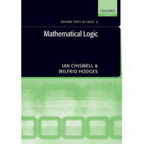 Mathematical Logic by Ian Chiswell, 9780199215621