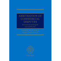 Arbitration of Commercial Disputes: International and English Law and Practice by Andrew Tweeddale, 9780199216475