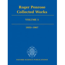 Roger Penrose: Collected Works: Volume 1: 1953-1967 by Roger Penrose, 9780199219360