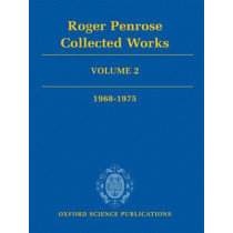 Roger Penrose: Collected Works: Volume 2: 1968-1975 by Roger Penrose, 9780199219377