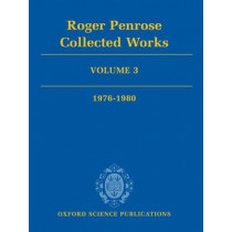Roger Penrose: Collected Works: Volume 3: 1976-1980 by Roger Penrose, 9780199219384