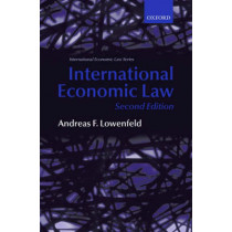 International Economic Law by Andreas F. Lowenfeld, 9780199226948