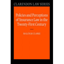 Policies and Perceptions of Insurance Law in the Twenty First Century by Malcolm Clarke, 9780199227648