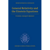 General Relativity and the Einstein Equations by Yvonne Choquet-Bruhat, 9780199230723
