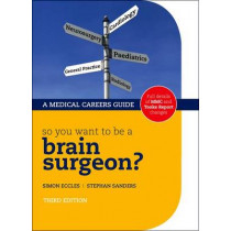 So you want to be a brain surgeon? by Simon Eccles, 9780199231966