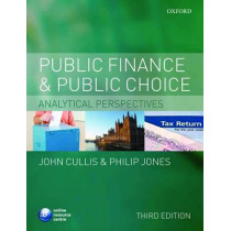 Public Finance and Public Choice: Analytical Perspectives by John G. Cullis, 9780199234783