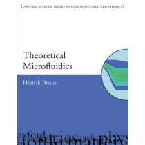 Theoretical Microfluidics by Henrik Bruus, 9780199235094