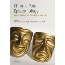Chronic Pain Epidemiology: From Aetiology to Public Health by Peter Croft, 9780199235766