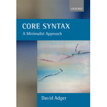 Core Syntax: A Minimalist Approach by David Adger, 9780199243709