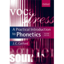 A Practical Introduction to Phonetics by J.C. Catford, 9780199246359