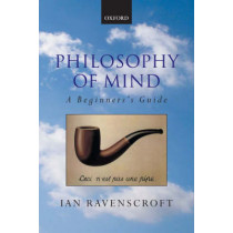 Philosophy of Mind: A Beginner's Guide by Ian Ravenscroft, 9780199252541
