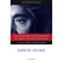 David Hume: An Enquiry concerning Human Understanding: A Critical Edition by Tom L. Beauchamp, 9780199266340