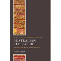 Australian Literature: Postcolonialism, Racism, Transnationalism by Graham Huggan, 9780199274628