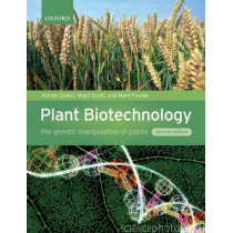 Plant Biotechnology: The genetic manipulation of plants by Adrian Slater, 9780199282616