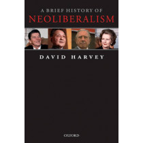 A Brief History of Neoliberalism by David Harvey, 9780199283279