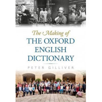 The Making of the Oxford English Dictionary by Peter Gilliver, 9780199283620