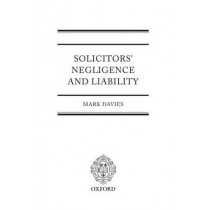 Solicitors' Negligence and Liability by Mark Davies, 9780199284399