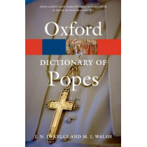 A Dictionary of Popes by J.N.D. Kelly, 9780199295814