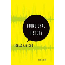 Doing Oral History: A Practical Guide by Donald A. Ritchie, 9780199329335