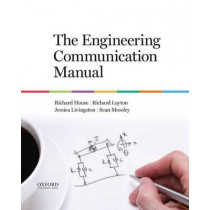 The Engineering Communication Manual by Richard House, 9780199339105