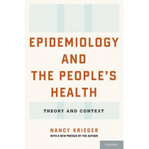 Epidemiology and the People's Health: Theory and Context by Nancy Krieger, 9780199348428