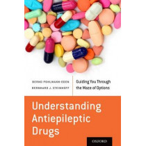 Understanding Antiepileptic Drugs: Guiding You Through the Maze of Options by Bernd Pohlmann-Eden, 9780199358915