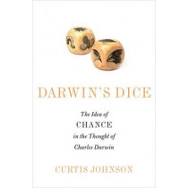 Darwin's Dice: The Idea of Chance in the Thought of Charles Darwin by Curtis Johnson, 9780199361410