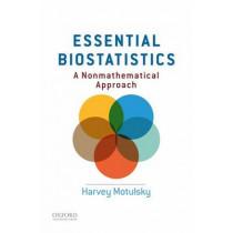 Essential Biostatistics: A Nonmathematical Approach by Harvey Motulsky, 9780199365067